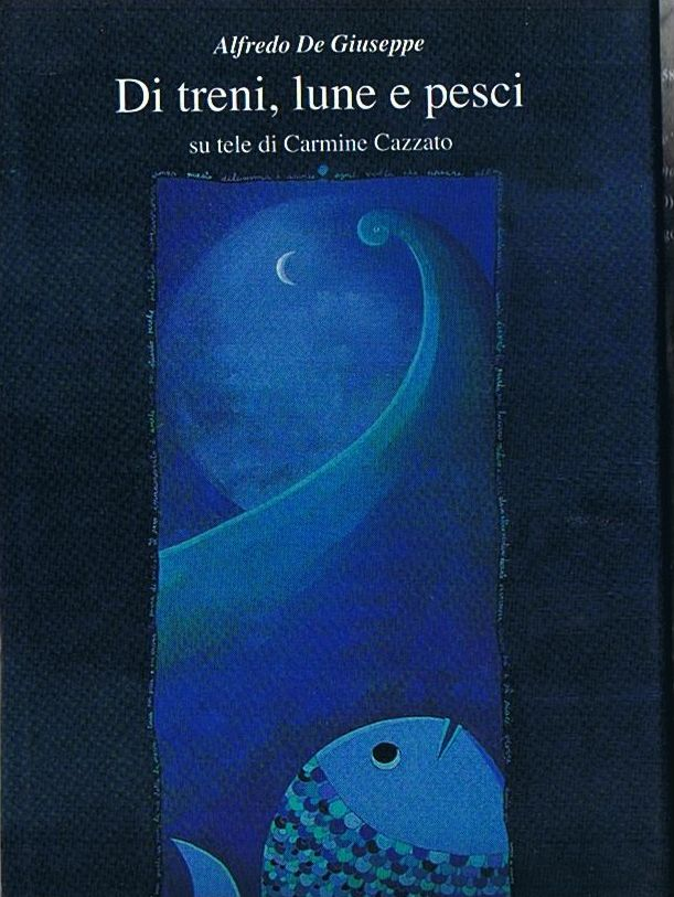 Di treni, lune e pesci (2003)