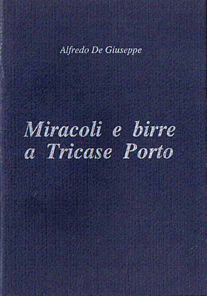 Miracoli e birre a Tricase Porto (2005)